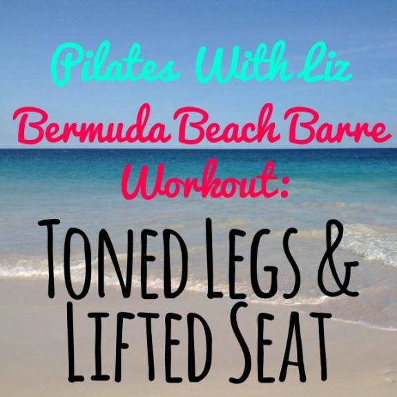 YouTube Workout for toned legs, and a lifted seat!